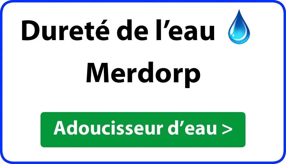 Dureté de l'eau Merdorp - adoucisseur d'eau